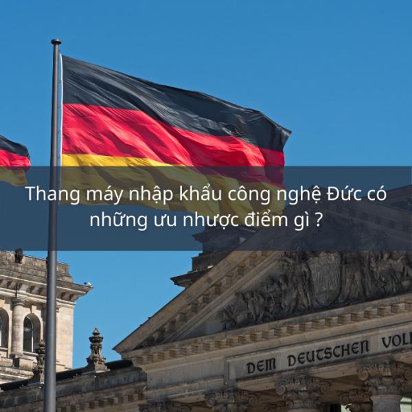 Thang máy nhập khẩu công nghệ Đức có những ưu nhược điểm gì