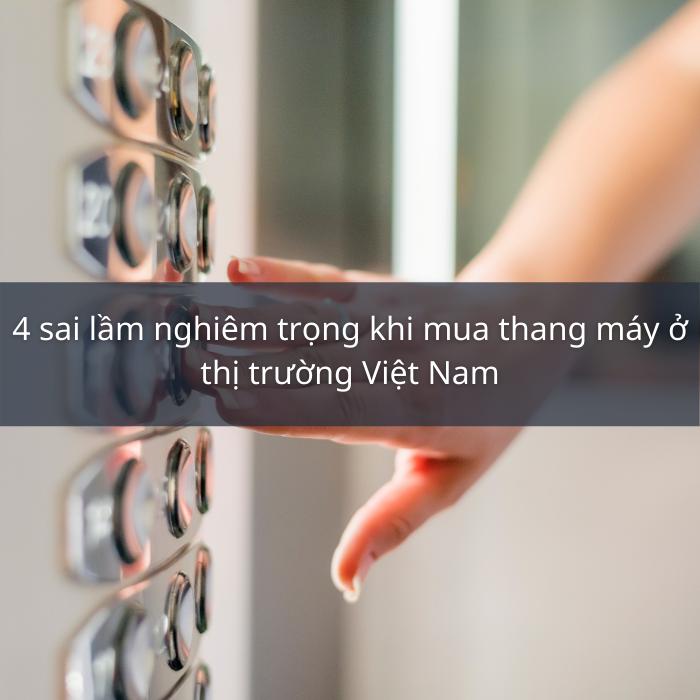suy nghĩ sai lầm khi mua thang máy
